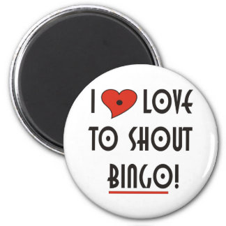 I Love to Shout  BINGO Magnet
