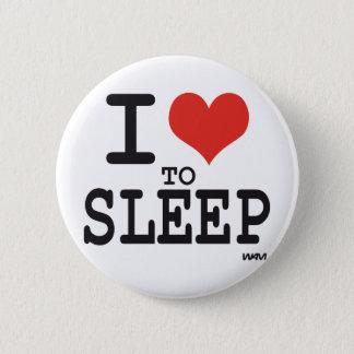 I love to sleep 2 inch round button
