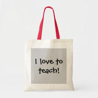 I love to teach! tote bag