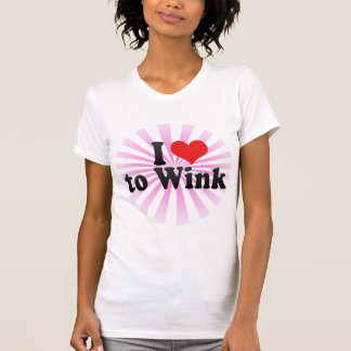 I Love to Wink T Shirt