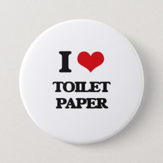 I love Toilet Paper 3 Inch Round Button