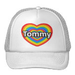 I love Tommy. I love you Tommy. Heart Trucker Hat