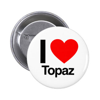 i love topaz pinback buttons