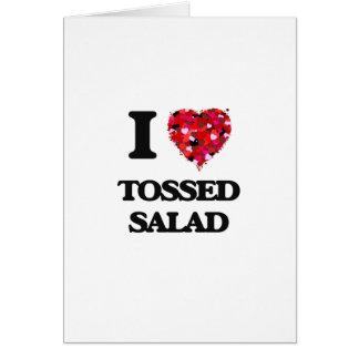 I love Tossed Salad Card