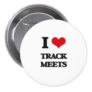 I love Track Meets 3 Inch Round Button
