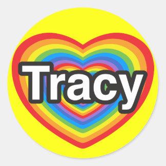 I love Tracy. I love you Tracy. Heart Round Sticker