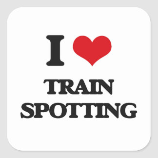 I Love Train Spotting Square Stickers