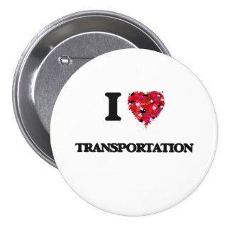 I love Transportation 3 Inch Round Button