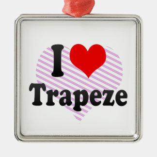 I love Trapeze Silver-Colored Square Ornament