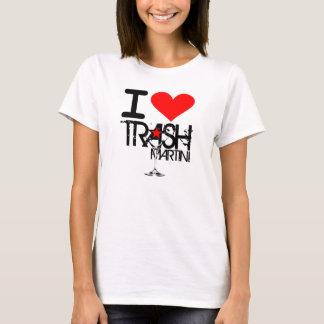 I Love Trash Martini Ladies Shirt