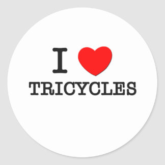 I Love Tricycles Round Sticker