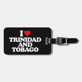 I LOVE TRINIDAD AND TOBAGO LUGGAGE TAG