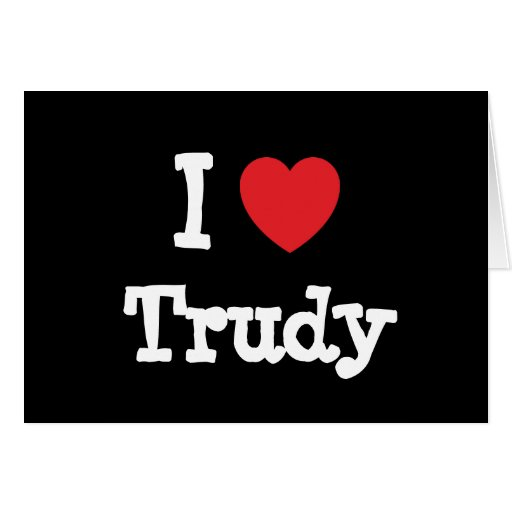 I love Trudy heart T-Shirt Greeting Cards