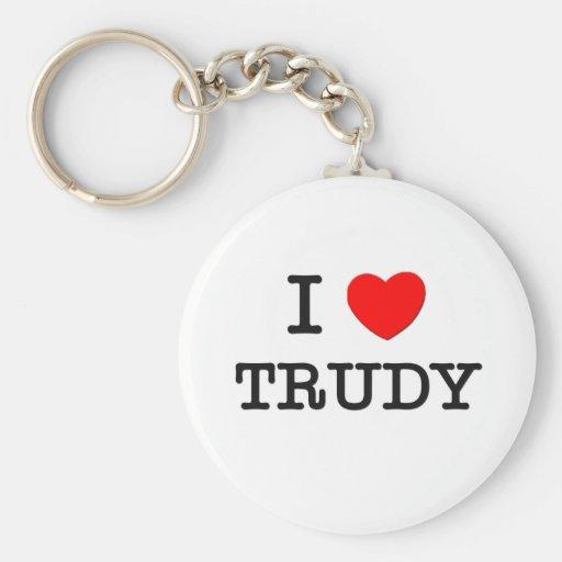 I Love Trudy Keychains