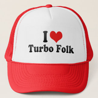 I Love Turbo Folk Trucker Hat