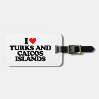 I LOVE TURKS AND CAICOS ISLANDS LUGGAGE TAG