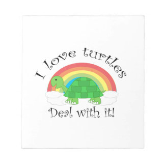 I love turtles deal withit notepad