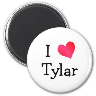 I Love Tylar Magnet