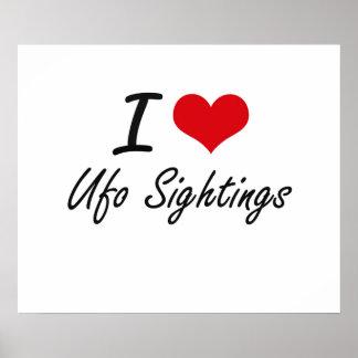 I love Ufo Sightings Poster