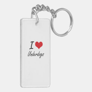 I love Underdogs Double-Sided Rectangular Acrylic Keychain