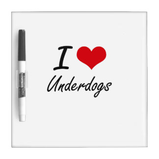 I love Underdogs Dry Erase Boards