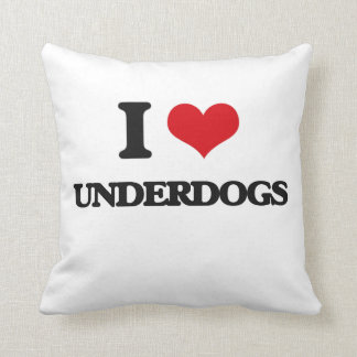 I love Underdogs Pillow
