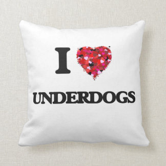 I love Underdogs Pillows