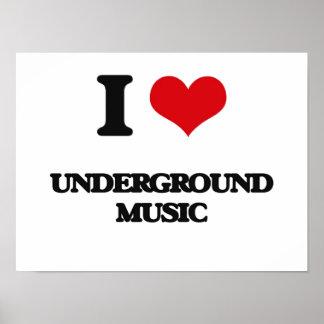 I Love UNDERGROUND MUSIC Print