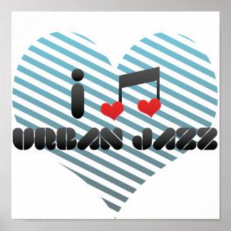 I Love Urban Jazz Poster