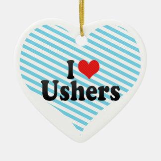 I Love Ushers Ceramic Ornament