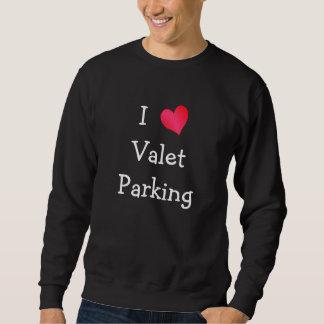 I Love Valet Parking Sweatshirt