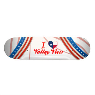 I Love Valley View, Texas Skate Deck
