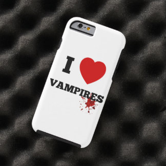 I love vampires tough iPhone 6 case