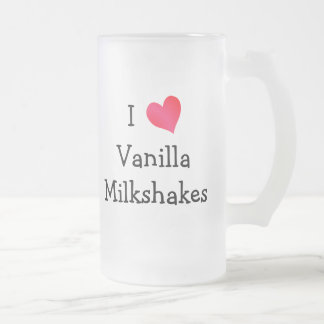 I Love Vanilla Milkshakes Frosted Glass Mug