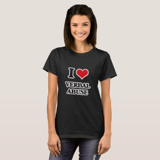 I Love Verbal Abuse T-Shirt