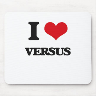 I love Versus Mouse Pad