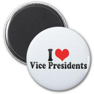 I Love Vice Presidents Fridge Magnet