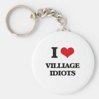 I Love Villiage Idiots Keychain