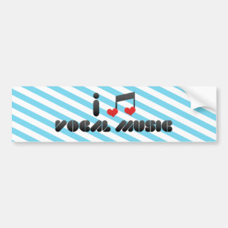 I Love Vocal Music Bumper Sticker