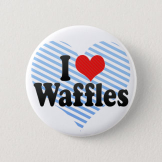 I Love Waffles 2 Inch Round Button