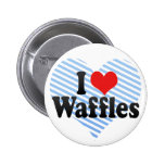 I Love Waffles Pinback Buttons