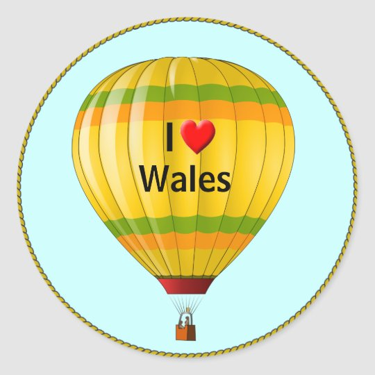 I Love Wales hot air balloon Classic Round Sticker