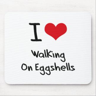 I love Walking On Eggshells Mousepads