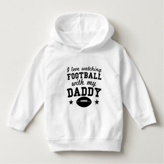 I Love Watching Football With My Daddy Hoodie