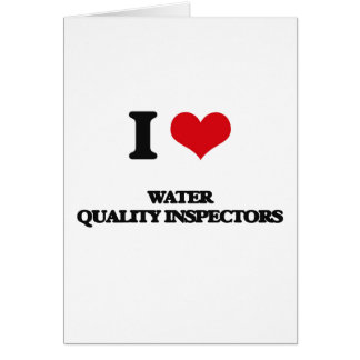 I love Water Quality Inspectors Greeting Card