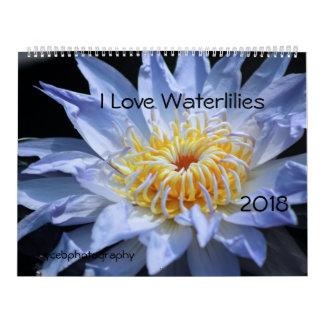 I LOVE WATERLILIES 2018 CALENDAR
