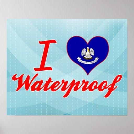 I Love Waterproof, Louisiana Poster