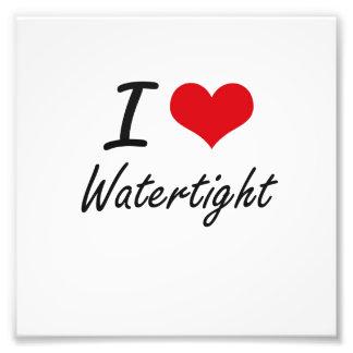 I love Watertight Photo Print