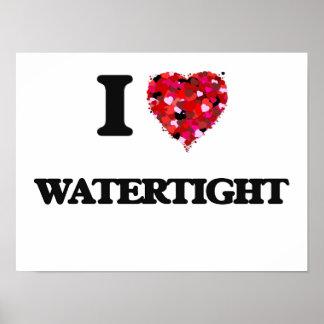 I love Watertight Poster