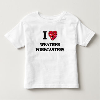 I love Weather Forecasters T-shirts
